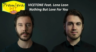 Premiera Hit Sreda- 07 03 2021 - Vicetone Feat Lena Leon – Nothing But Love For You