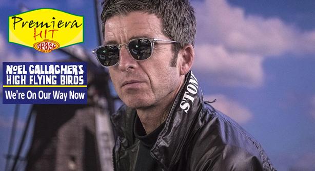Premiera Hit Sreda 05 05 2021 - Noel Gallagher High Flying Birds – We re On Our Way Now