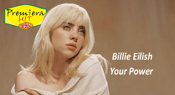 Premiera Petok 07 05 2021 - Billie Eilish – Your Power
