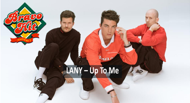 LANY – Up To Me (Браво Хит)