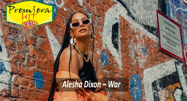 Premiera Hit Vikend 31 07 2021 -Alesha Dixon – War