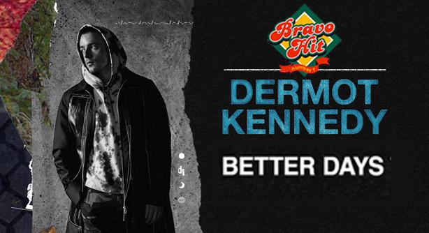 Dermot Kennedy – Better Days (Браво Хит)