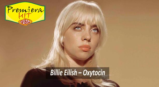 Premiera Hit Ponedelnik 01 08 2021 - Billie Eilish – Oxytocin