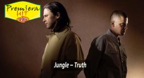 Premiera Hit Sreda 04 08 2021 - Jungle – Truth