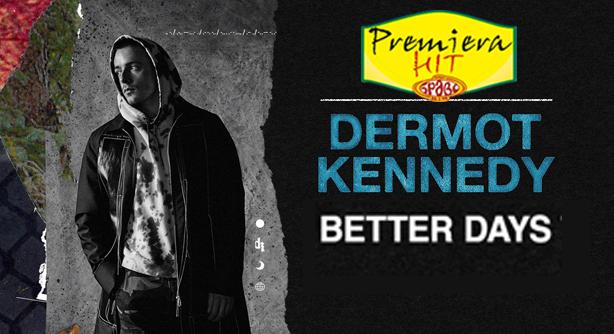 Premiera Hit Vtornik 03 08 2021 - Dermot Kennedy – Better Days