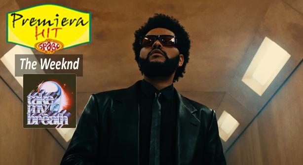 Premiera Hit Vtornik 10 08 2021 - The Weeknd – Take My Breath
