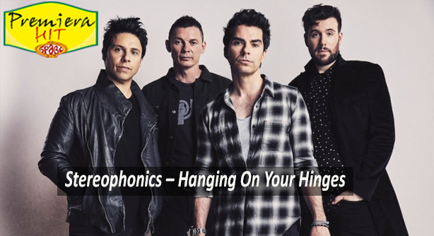 Stereophonics – Hanging On Your Hinges (Премиера Хит)