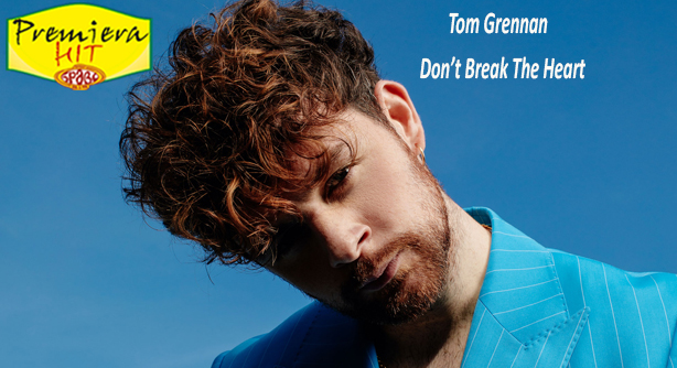 Tom Grennan – Don't Break The Heart (Премиера Хит)