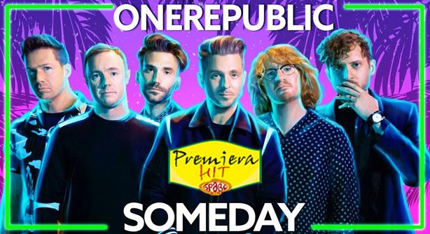 Premiera Hit Sreda 01 09 2021 - One Republic – Someday