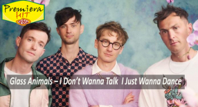 Premiera Hit Vtornik 14 09 2021 - Glass Animals – I Don't Wanna Talk