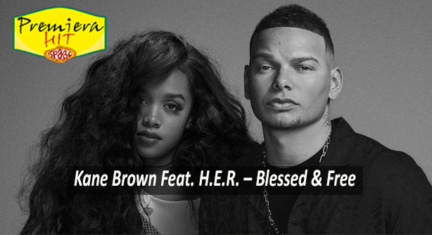 Kane Brown Feat. H.E.R. – Blessed & Free (Премиера Хит)