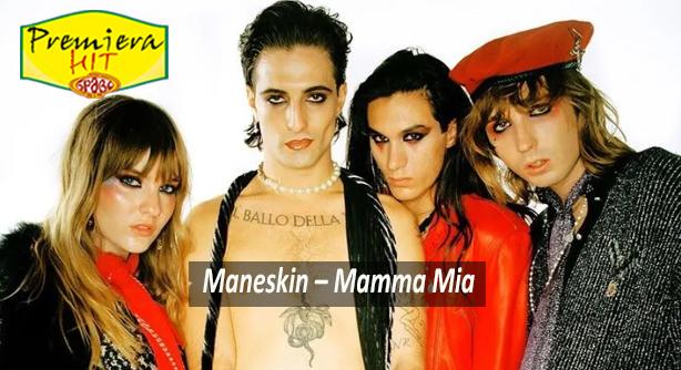 Premiera Hit Ponedelnik 11 10 2021 - Maneskin – Mamma Mia