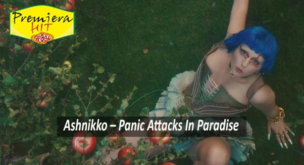Ashnikko – Panic Attacks In Paradise (Премиера Хит)