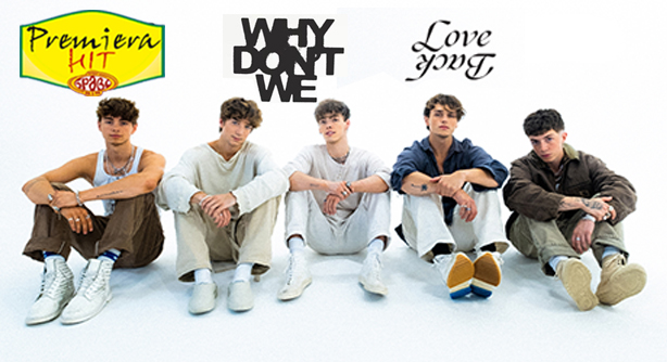 Premiera Hit Sreda 13 10 2021 - Why Dont We – Love Back