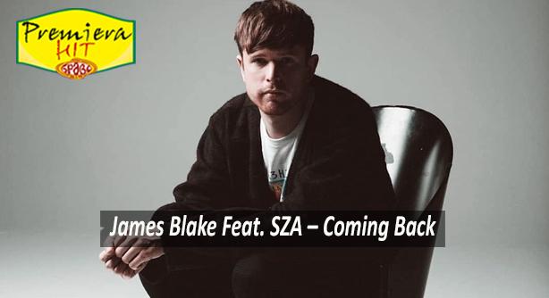 Premiera Hit Vtornik 12 10 2021 - James Blake Feat SZA – Coming Back
